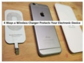 4 ways a wireless charger protects your electronic device