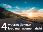 4 Ways To Do Lead Management Right