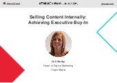 Selling Content Internally: Achieving Executive Buy-in