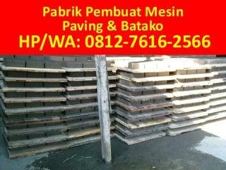 TELP/WA: 0812-7616-2566 (Tsel), Distributor Jual mesin paving block buatan Indonesia semarang