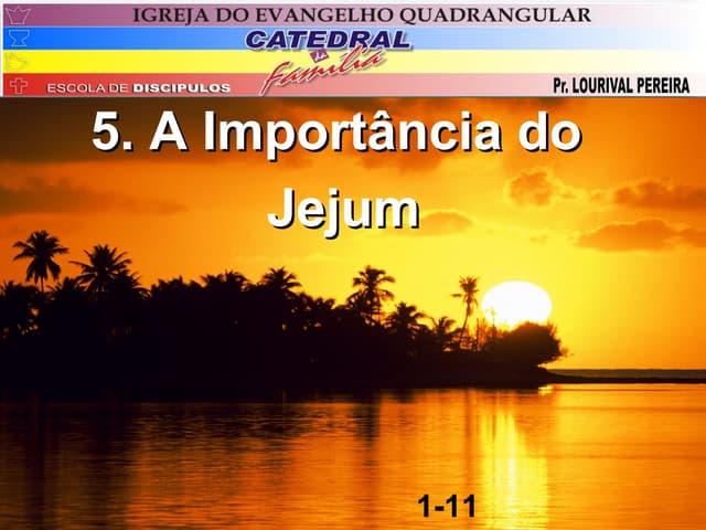 5.a import+óncia do jejum