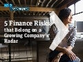 5 Finance Risks that Belong on a Growing Company's Radar