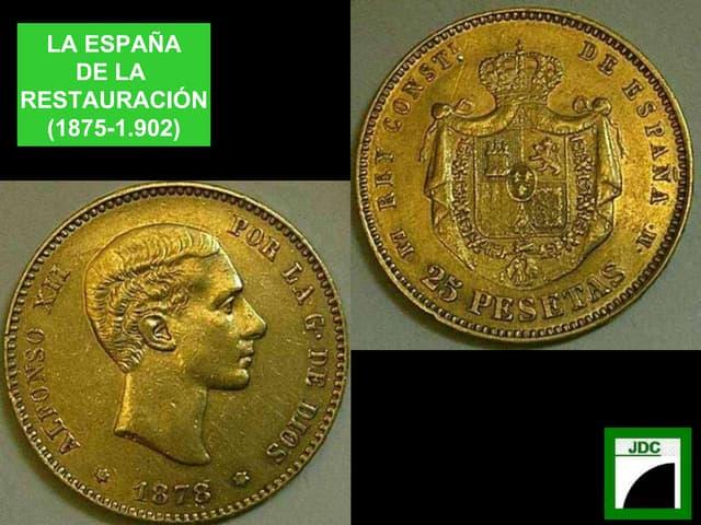 LA ESPAÑA DE LA RESTAURACION (1875-1902)