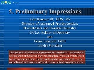 5.preliminary impressions