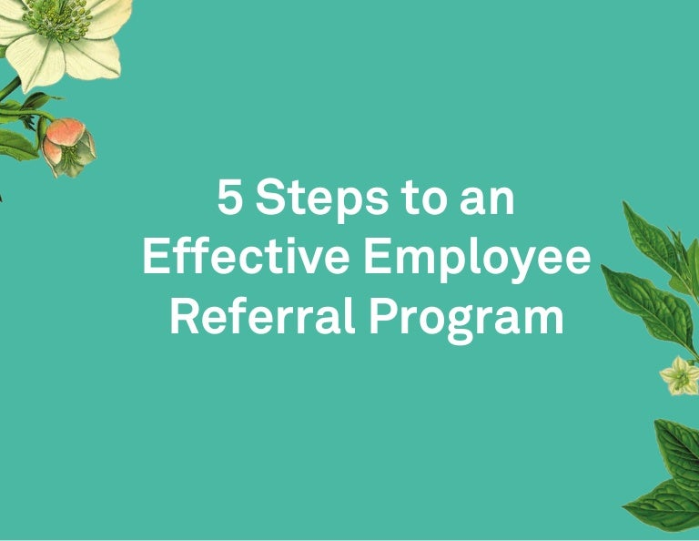 5 steps to an effective employee referral program