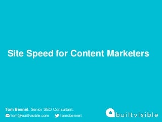 Tom Bennet - BrightonSEO April 2016: Site Speed for content Marketers