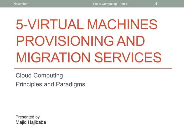 Cloud Computing Principles and Paradigms: 5 virtual machines provisioning and migration services