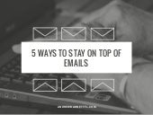 5 Ways to Stay on Top of Emails
