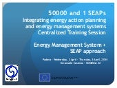 Integrating energy action planning and energy management systems Centralized Training Session Energy Management System + SEAP approach