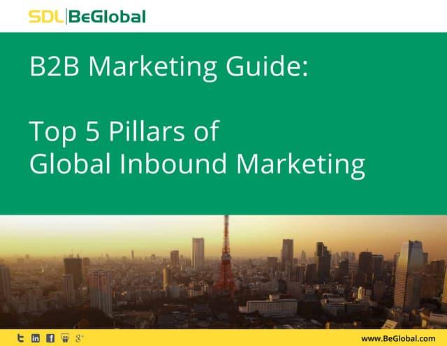 B2B_Marketing_Guide_Top_5_Pillars_of_Global_Inbound_Marketing_Final