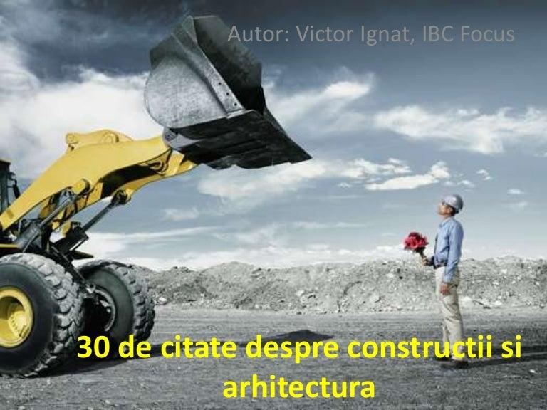 citate despre constructii 30 de citate despre constructii si arhitectura citate despre constructii