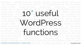 10 useful WordPress functions (and maybe more)