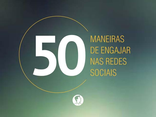50 Maneiras de Engajar nas Redes Sociais