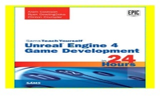Unreal Engine 4 Game Development in 24 Hours, Sams Teach Yourself ((Download))^^@@
