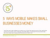 5 WAYS MOBILE MAKES SMALL BUSINESSES MONEY