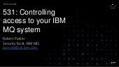 531: Controlling access to your IBM MQ system