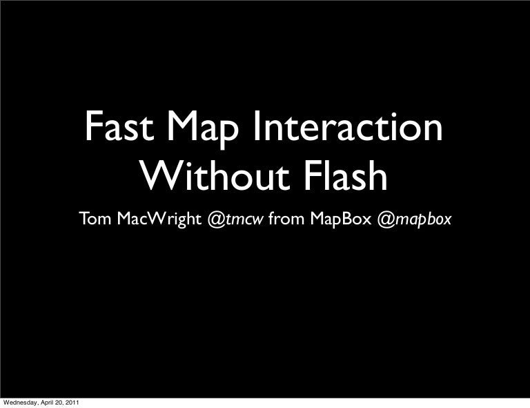Fast Map Interaction without Flash
