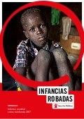INFANCIAS ROBADAS Informe mundial sobre la infancia 2017. Save The Children