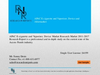 APAC E-cigarette and Vaporizer, Device and Aftermarket (Type, Distribution Channel, and Geography), Analysis and Forecast, 2016-2025)