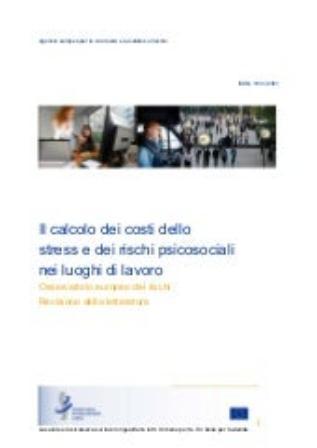 Il calcolo dei costi dello stress e dei rischi psicosociali nei luoghi di lavoro - Osservatorio europeo dei rischi