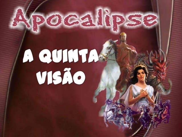 APOCALIPSE - 5a visão