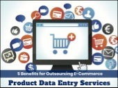5 Benefits for Outsourcing E-commerce Product Data Entry Services