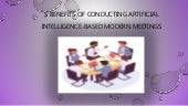 5 Benefits of Conducting Artificial Intelligence based Modern Meetings