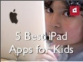 5 Best iPad Apps for Kids