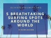 5 Breathtaking Surfing Spots Around the World