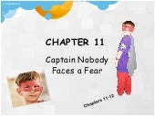 CAPTAIN NOBODY chapters 11-12
