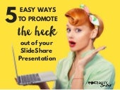 5 Easy Ways to Promote Your SlideShare Presentation