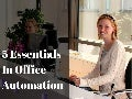 5 Essentials In Office Automation
