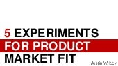 5 experiments for product market fit