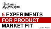 5 experiments for product market fit w/ Startup weekend