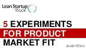 5 Experiments for Product Market Fit w/ Lean Startup Week