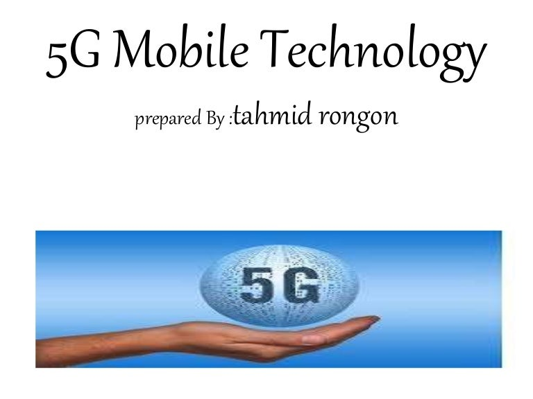5g Mobile Technology By Tahmid Rongon