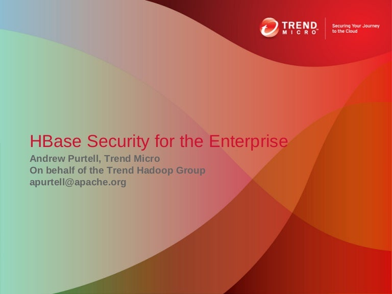 HBaseCon 2012 | HBase Security for the Enterprise - Andrew