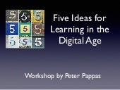 Five Ideas for Learning in the Digital Age