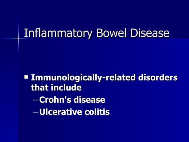 Inflammatory Bowel Disease Ppt   May 2005