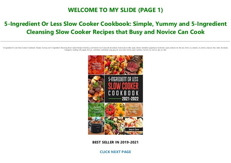 Free Download [ebook] 5-Ingredient Or Less Slow Cooker Cookbook: Simple, Yummy and 5-Ingredient Cleansing Slow Cooker Recipes that Busy and Novice Can Cook Full-Acces