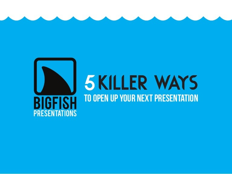 5 killer ways to open up your next presentation