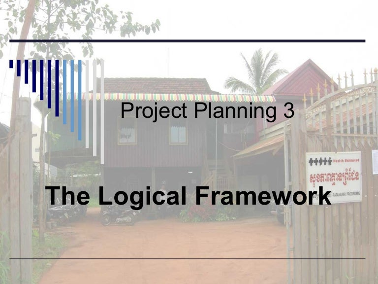 5 The Logical Framework - a short course for NGOs