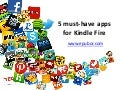 5 must have apps for kindle fire
