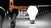 5 Presentation Tips to Beat Your Competition
