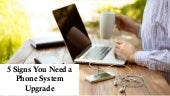 5 Signs You Need a Phone System Upgrade