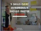 5 skills Every Entrepreneur Should Master and Why