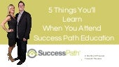 Success Path Education: 5 Things You'll Learn When You Attend A Workshop