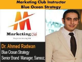 5th Jeddah Marketing Club (Blue Ocean Strategy) by Dr.Ahmed Radwan