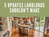 5 Updates Landlords Shouldn't Make