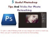5 useful photoshop tips and tricks for photo retouching